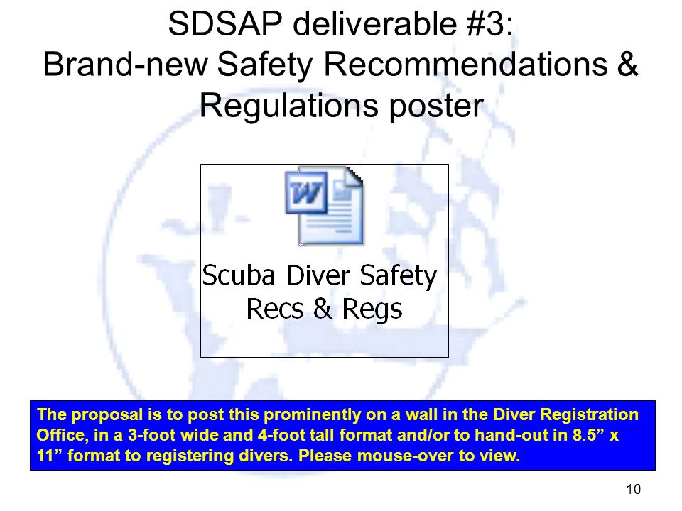 10 SDSAP deliverable #3: Brand-new Safety Recommendations & Regulations poster The proposal is to post this prominently on a wall in the Diver Registr