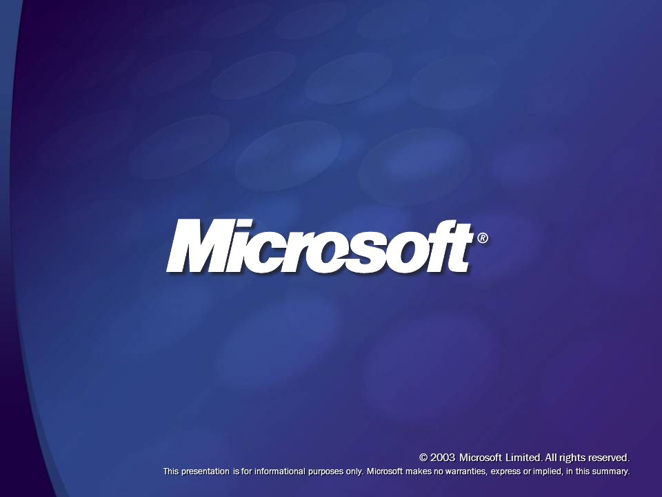 © 2003 Microsoft Limited. All rights reserved.