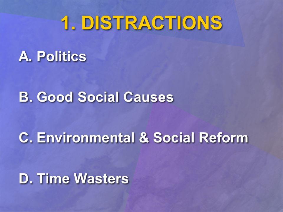 A. Politics B. Good Social Causes C. Environmental & Social Reform D. Time Wasters A. Politics B. Good Social Causes C. Environmental & Social Reform