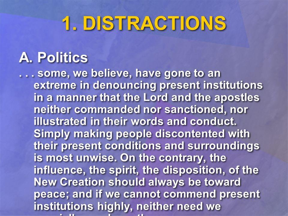 1. DISTRACTIONS A. Politics...