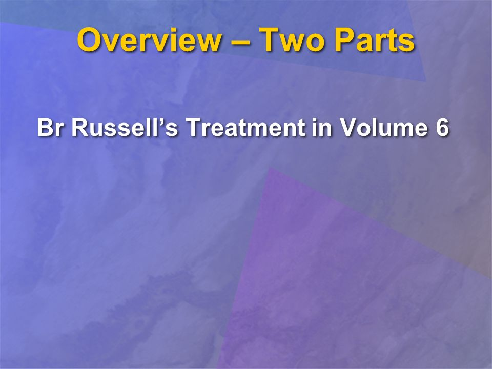 Overview – Two Parts Br Russells Treatment in Volume 6 Specific Snares Br Russells Treatment in Volume 6 Specific Snares