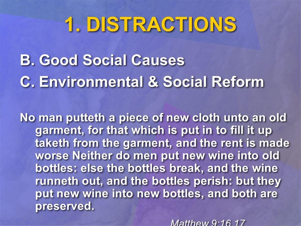 1. DISTRACTIONS B. Good Social Causes C.