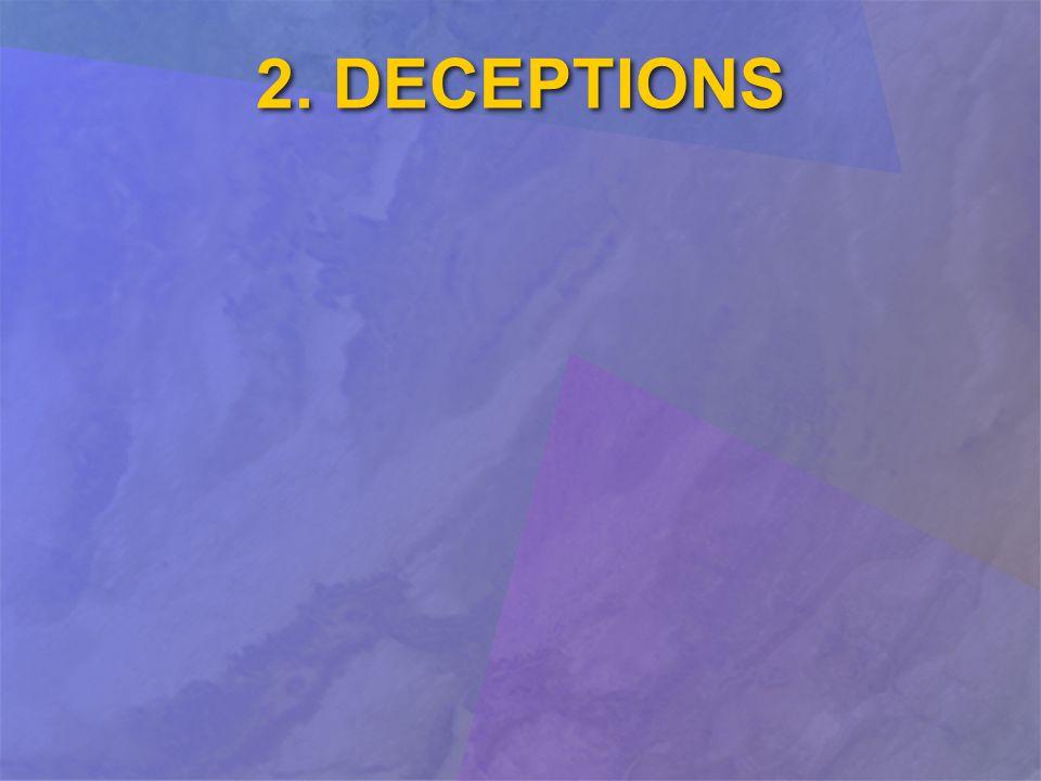 2. DECEPTIONS
