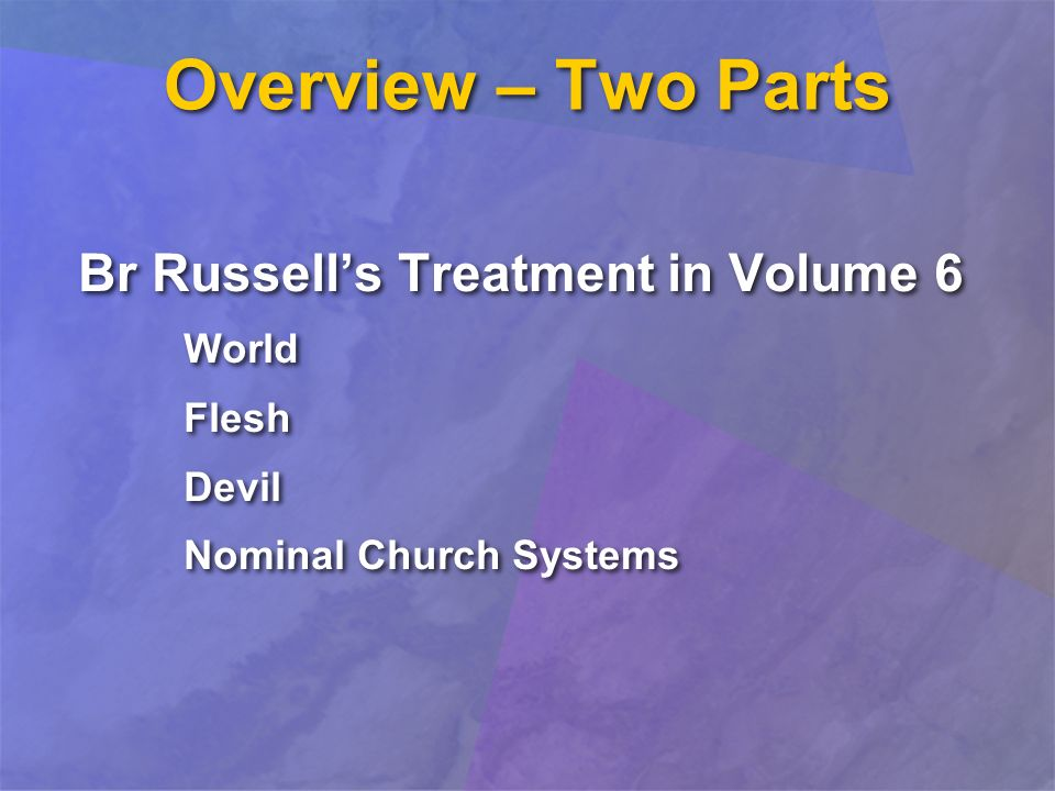 Overview – Two Parts Br Russells Treatment in Volume 6 World Flesh Devil Nominal Church Systems Br Russells Treatment in Volume 6 World Flesh Devil Nominal Church Systems