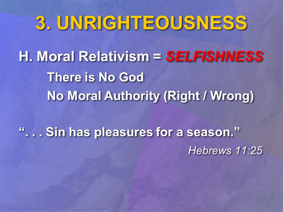 3. UNRIGHTEOUSNESS H.
