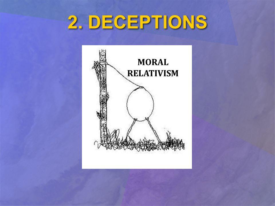 2. DECEPTIONS MORAL RELATIVISM