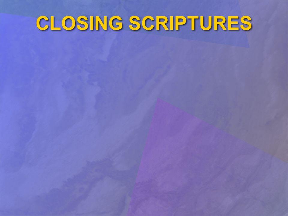 CLOSING SCRIPTURES