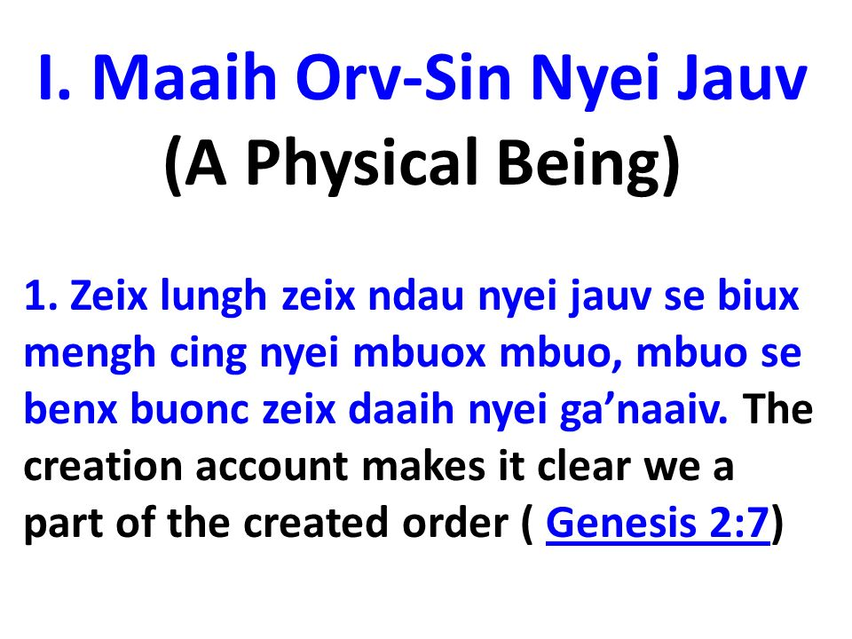 I. Maaih Orv-Sin Nyei Jauv (A Physical Being) 1.