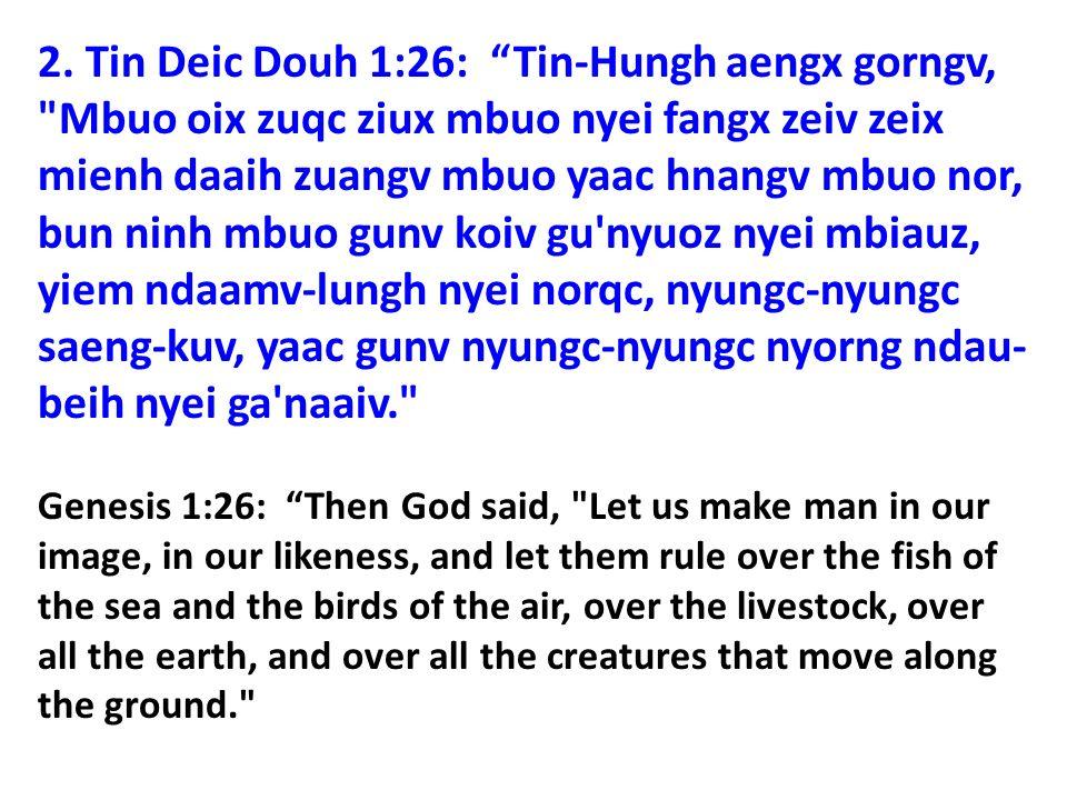 2. Tin Deic Douh 1:26: Tin-Hungh aengx gorngv,