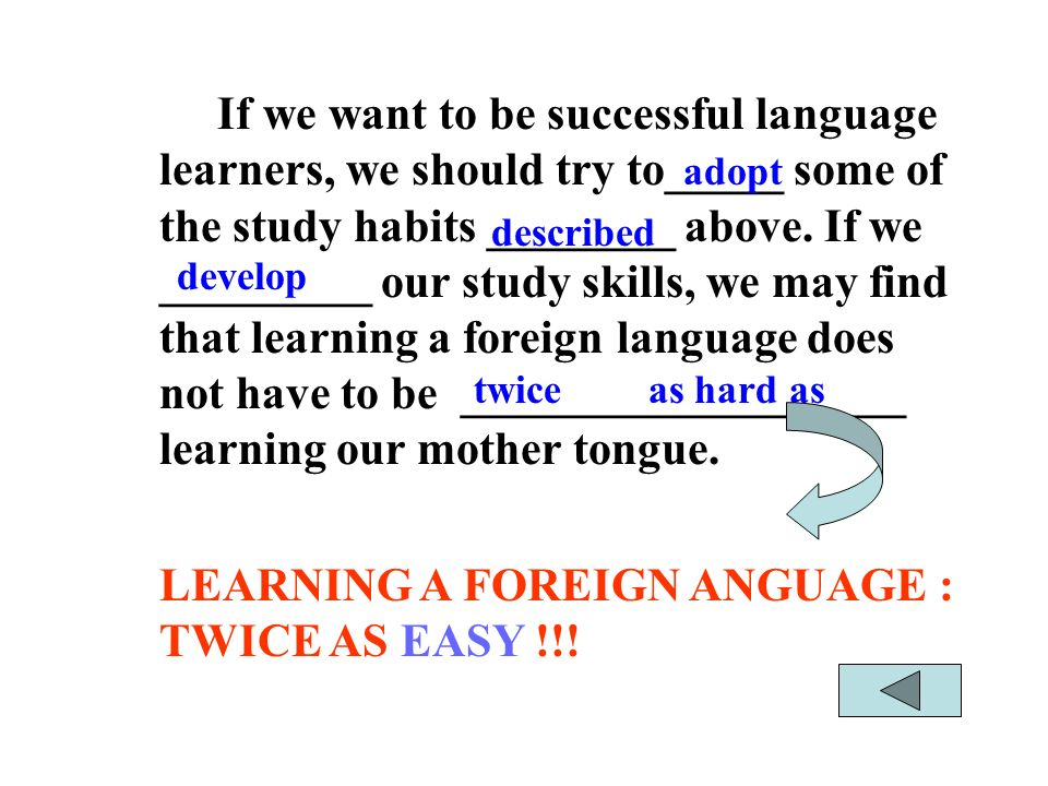 Learning a foreign language is ______________ learning ones mother tongue.
