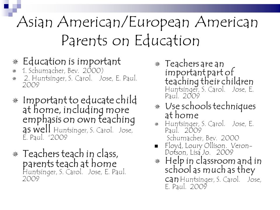 Asian American/European American Parents on Education Education is important 1.