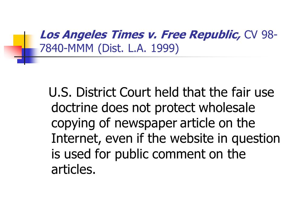 Los Angeles Times v.Free Republic, CV 98- 7840-MMM (Dist.