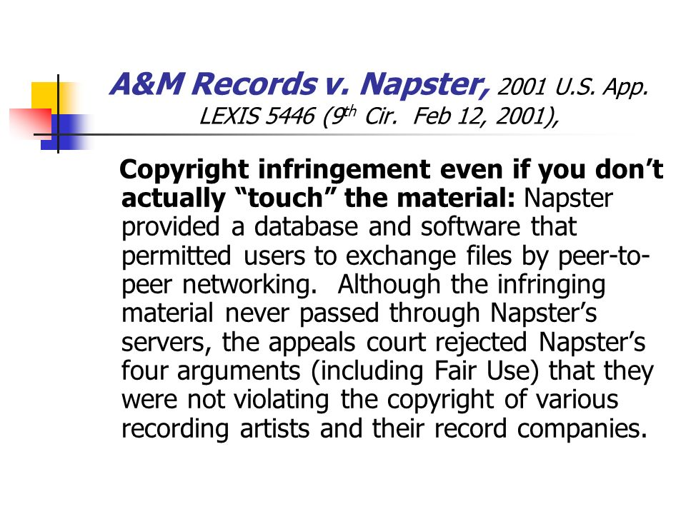 A&M Records v.Napster, 2001 U.S. App. LEXIS 5446 (9 th Cir.