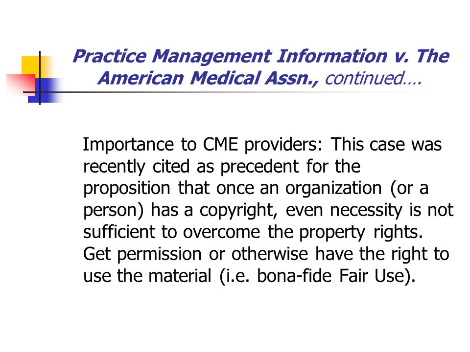 Practice Management Information v.The American Medical Assn., continued….