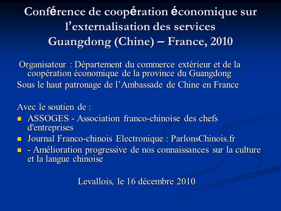 Conf é rence de coop é ration é conomique sur l externalisation des services Guangdong (Chine) – France, 2010 Organisateur : Département du commerce e