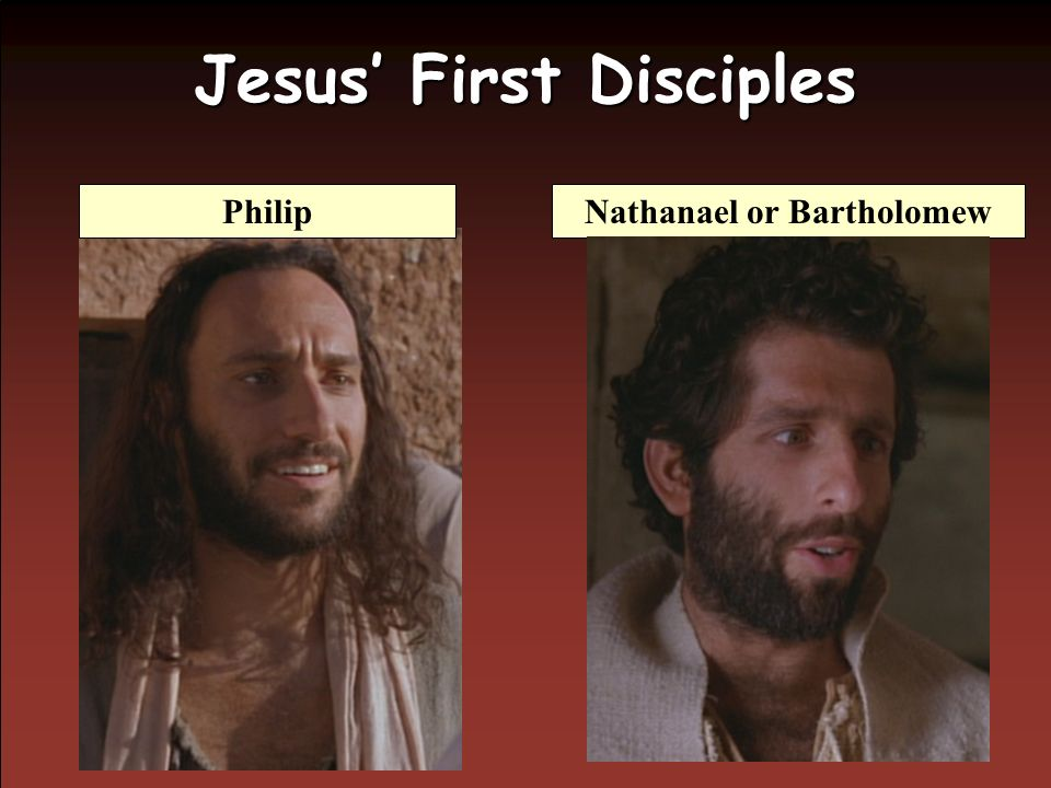 Jesus First Disciples Nathanael or BartholomewPhilip