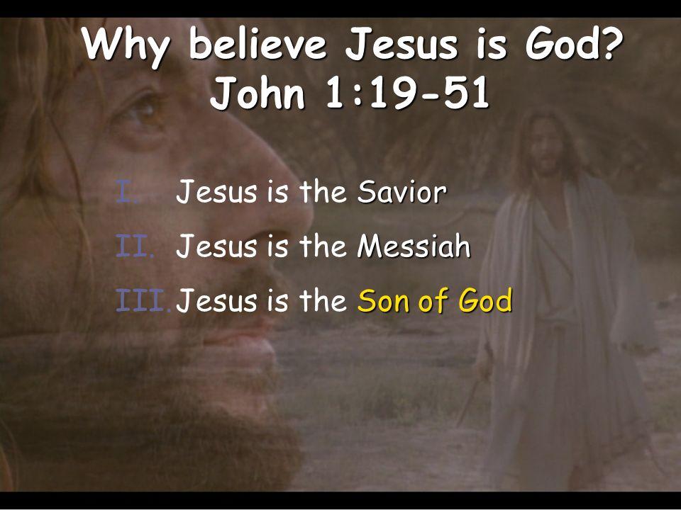 Why believe Jesus is God.