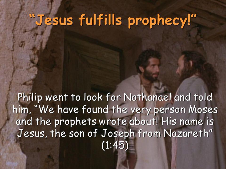 Jesus fulfills prophecy.