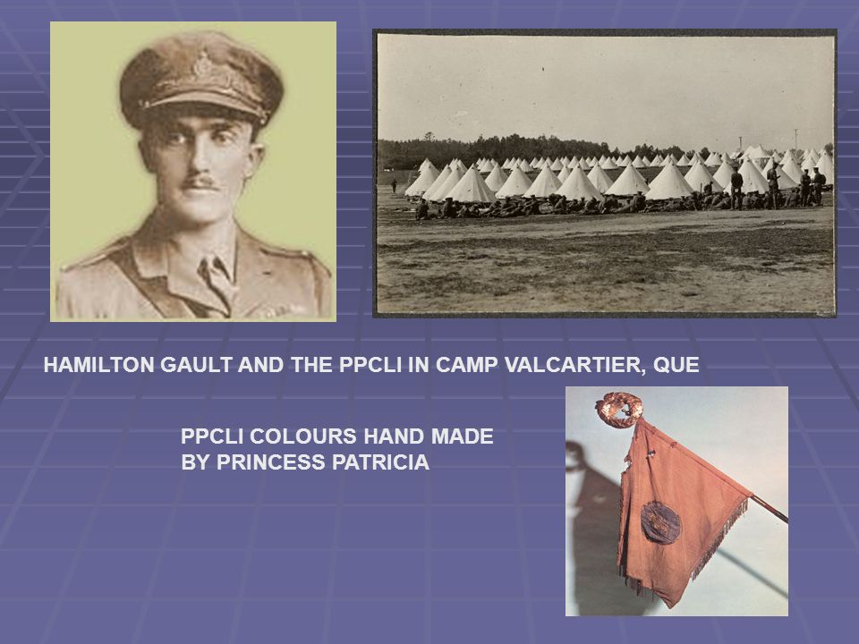 HAMILTON GAULT AND THE PPCLI IN CAMP VALCARTIER, QUE PPCLI COLOURS HAND MADE BY PRINCESS PATRICIA