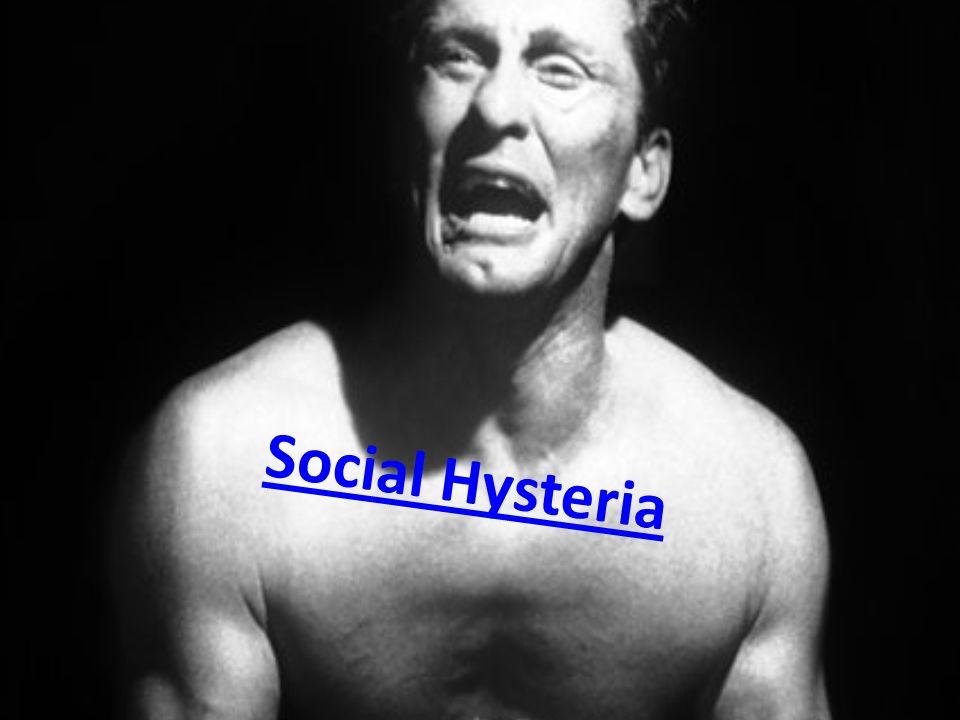 Social Hysteria