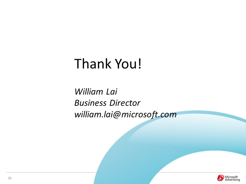 23 Thank You! William Lai Business Director