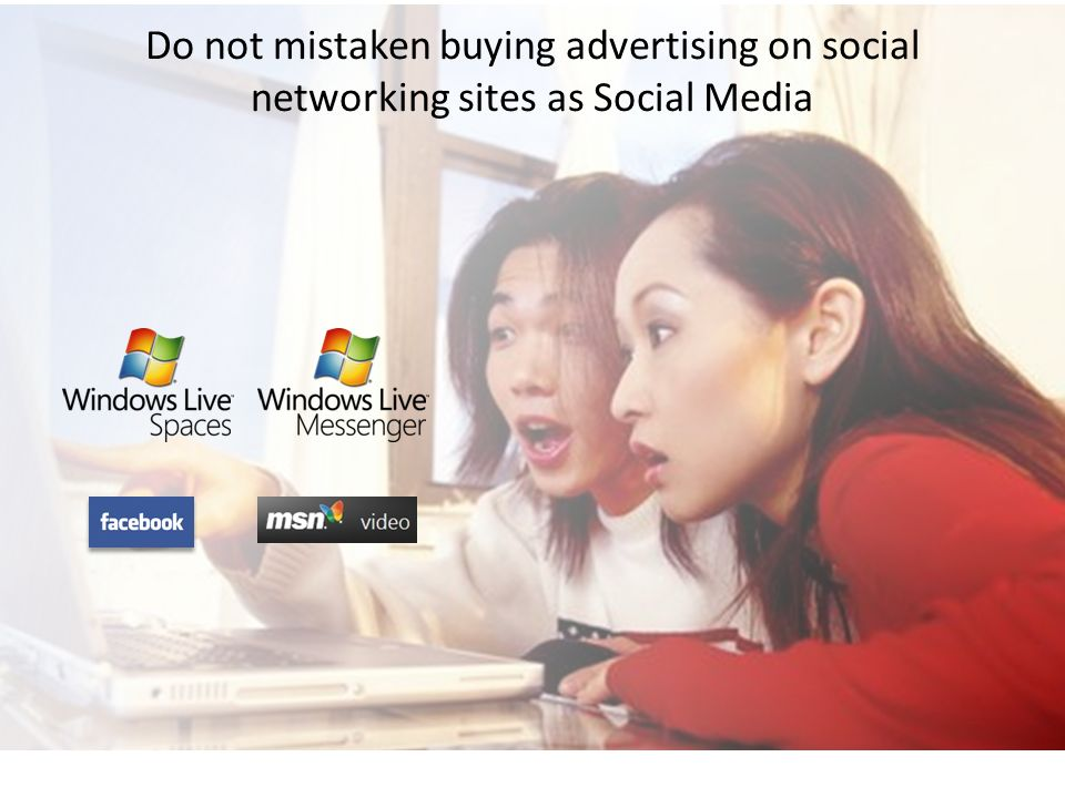 Do not mistaken buying advertising on social networking sites as Social Media