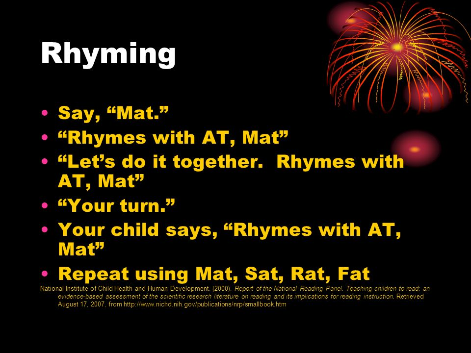 Rhyming Say, Mat. Rhymes with AT, Mat Lets do it together.