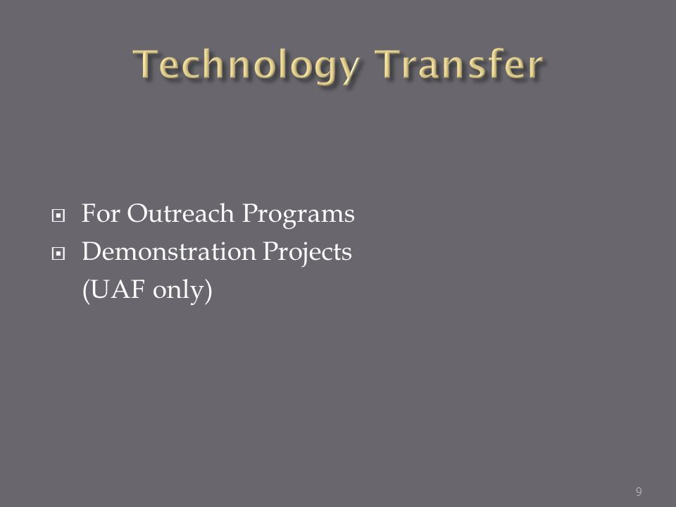 For Outreach Programs Demonstration Projects (UAF only) 9
