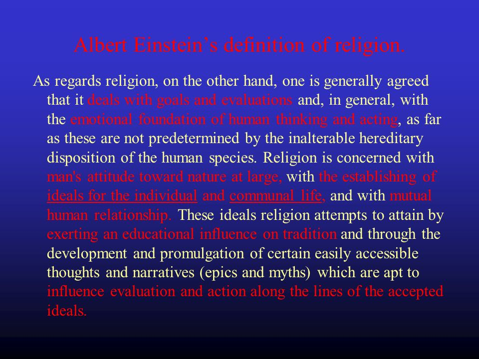 Albert Einsteins definition of religion.