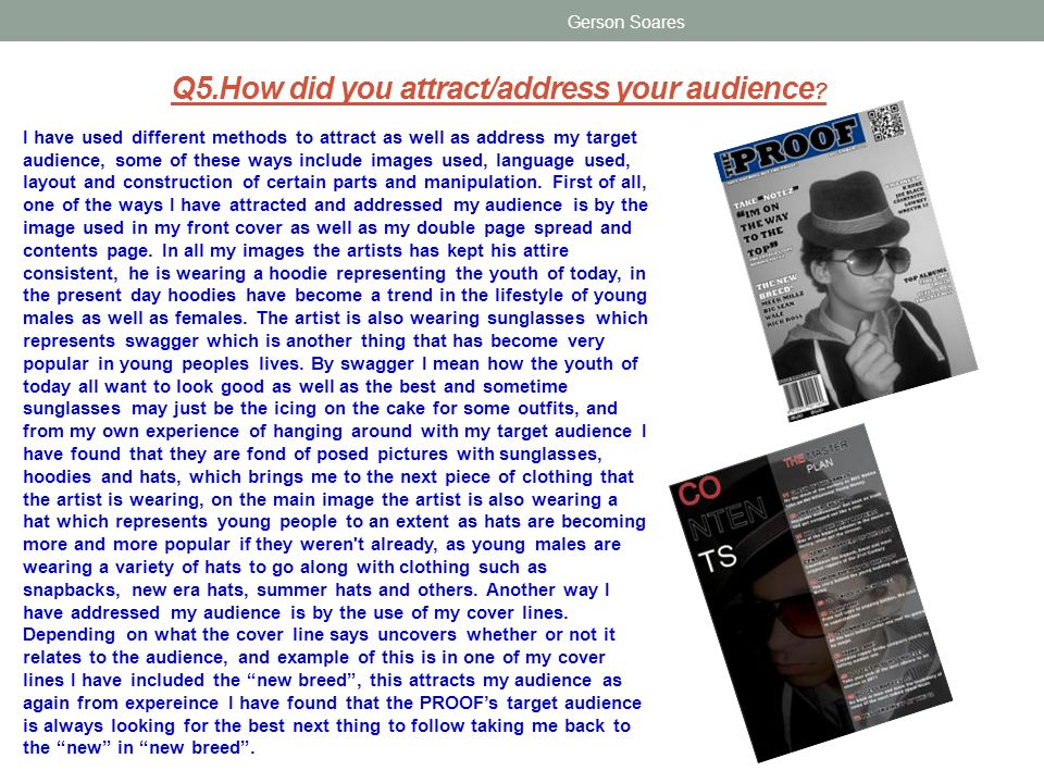 Q5.How did you attract/address your audience ? Gerson Soares I have used different methods to attract as well as address my target audience, some of t