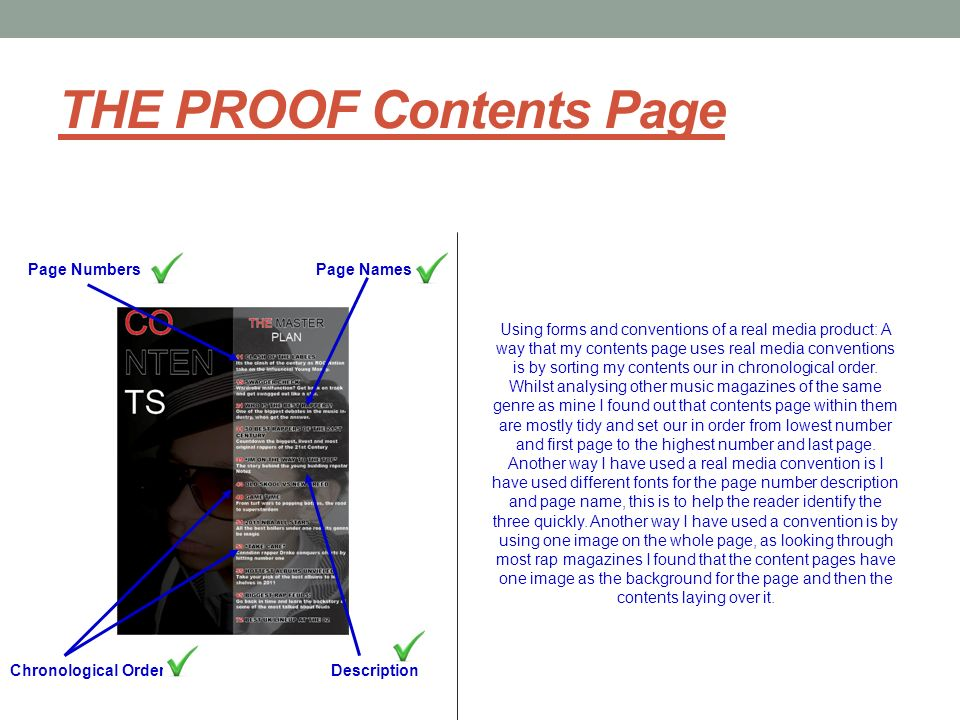 THE PROOF Contents Page Page NumbersPage Names Chronological OrderDescription Using forms and conventions of a real media product: A way that my conte