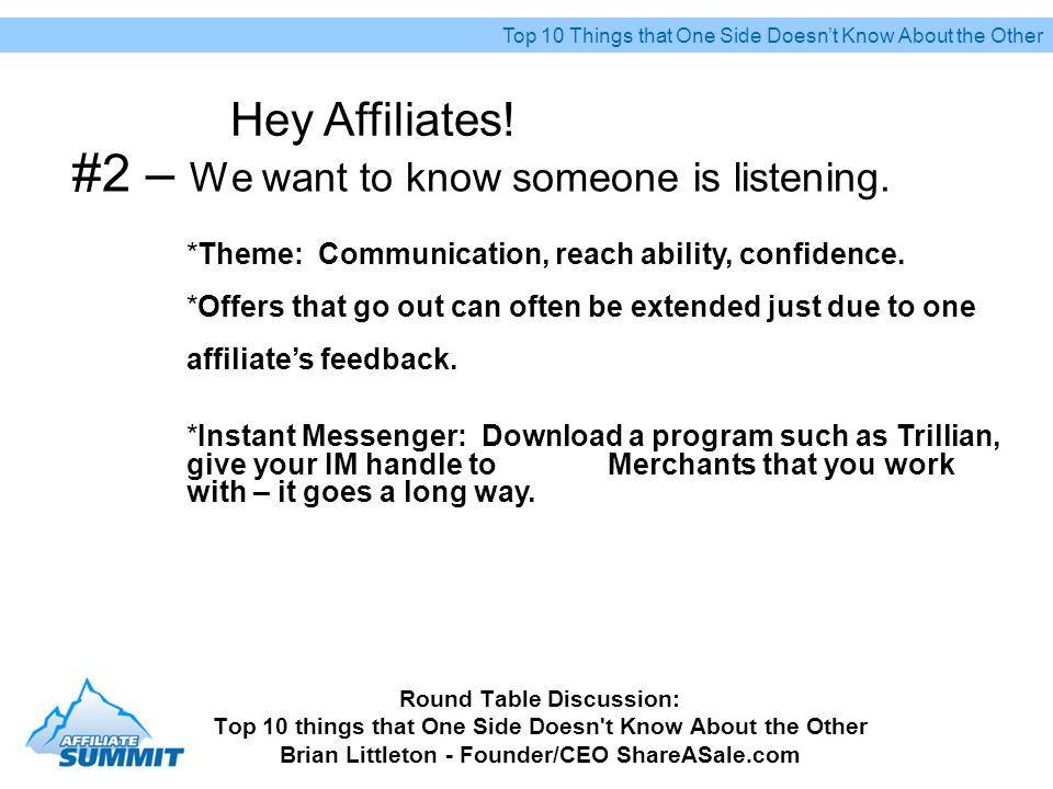 #2 – We want to know someone is listening. Round Table Discussion: Top 10 things that One Side Doesn't Know About the Other Brian Littleton - Founder/