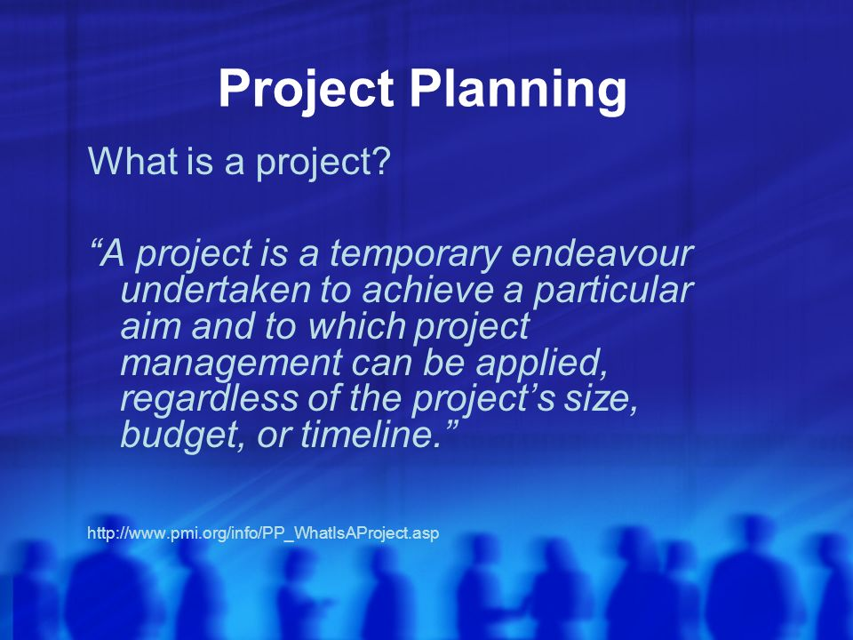 Project Planning What is a project.