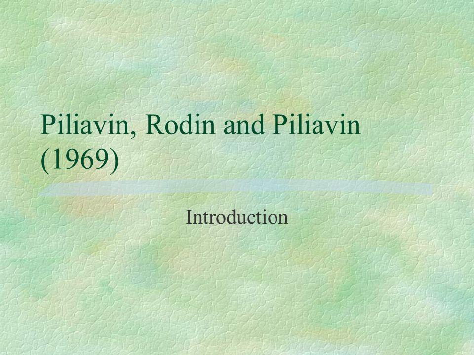 Piliavin, Rodin and Piliavin (1969) Introduction