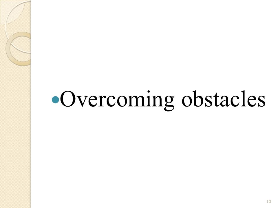 10 Overcoming obstacles