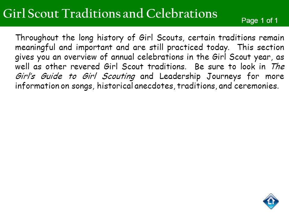Girl Scout Traditions and Celebrations Page 1 of 1 Throughout the long history of Girl Scouts, certain traditions remain meaningful and important and