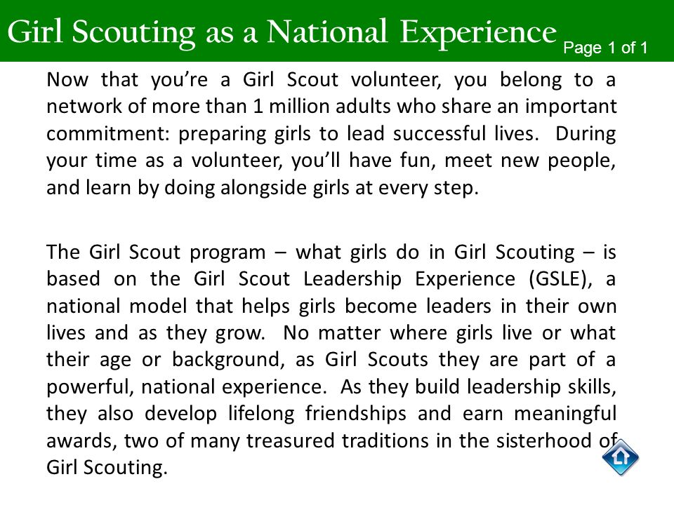 Girl Scouting as a National Experience Now that youre a Girl Scout volunteer, you belong to a network of more than 1 million adults who share an impor