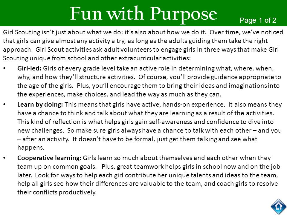Fun with Purpose Girl Scouting isnt just about what we do; its also about how we do it. Over time, weve noticed that girls can give almost any activit
