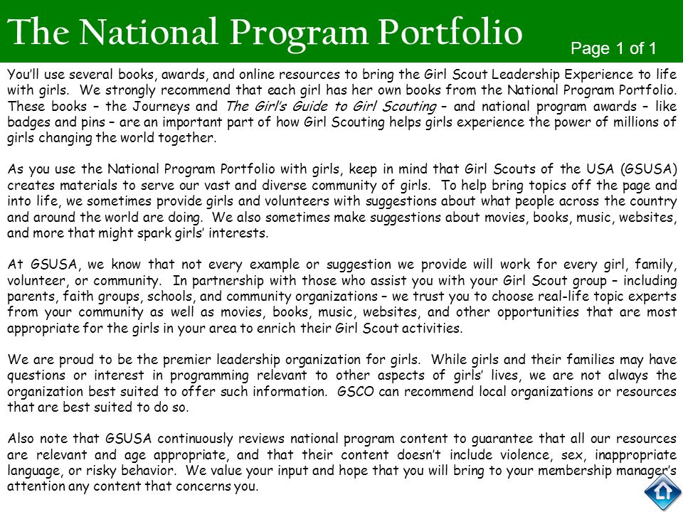 The National Program Portfolio Youll use several books, awards, and online resources to bring the Girl Scout Leadership Experience to life with girls.