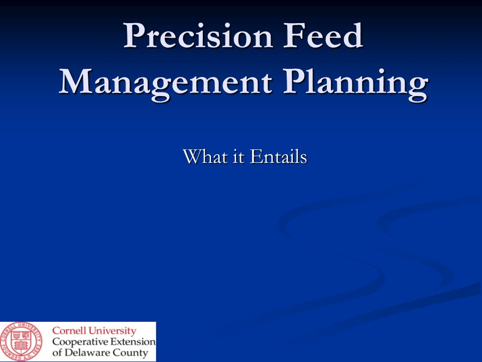 Precision Feed Management Planning What it Entails
