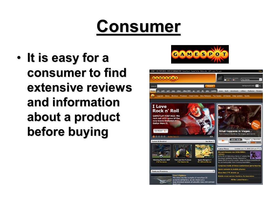 Consumer It is easy for a consumer to find extensive reviews and information about a product before buyingIt is easy for a consumer to find extensive reviews and information about a product before buying
