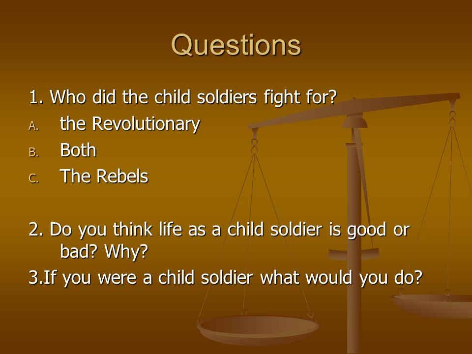 Sources of Information Child Soldiers   Children of Conflict   BBC World Service. BBC - Homepage.