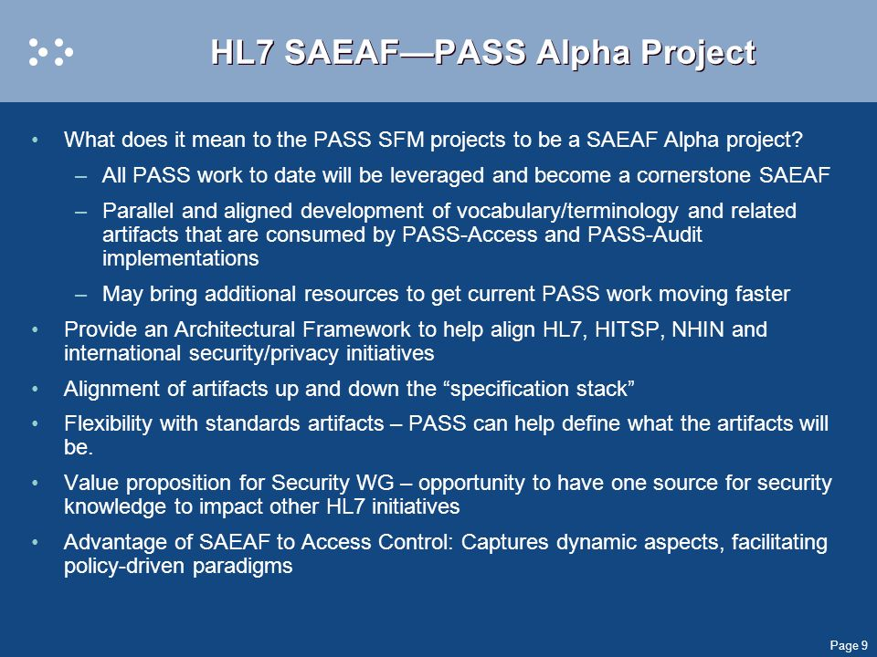 Page 9 HL7 SAEAFPASS Alpha Project What does it mean to the PASS SFM projects to be a SAEAF Alpha project.