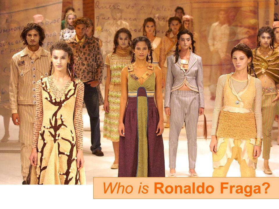 Who is Ronaldo Fraga?