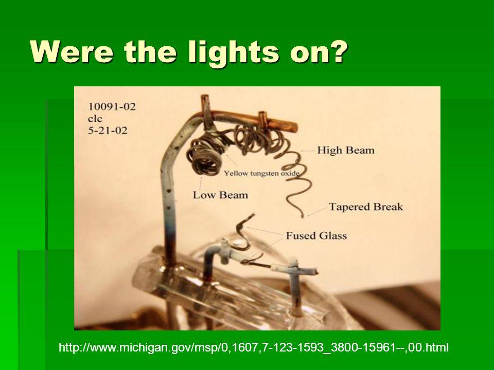 Were the lights on? http://www.michigan.gov/msp/0,1607,7-123-1593_3800-15961--,00.html