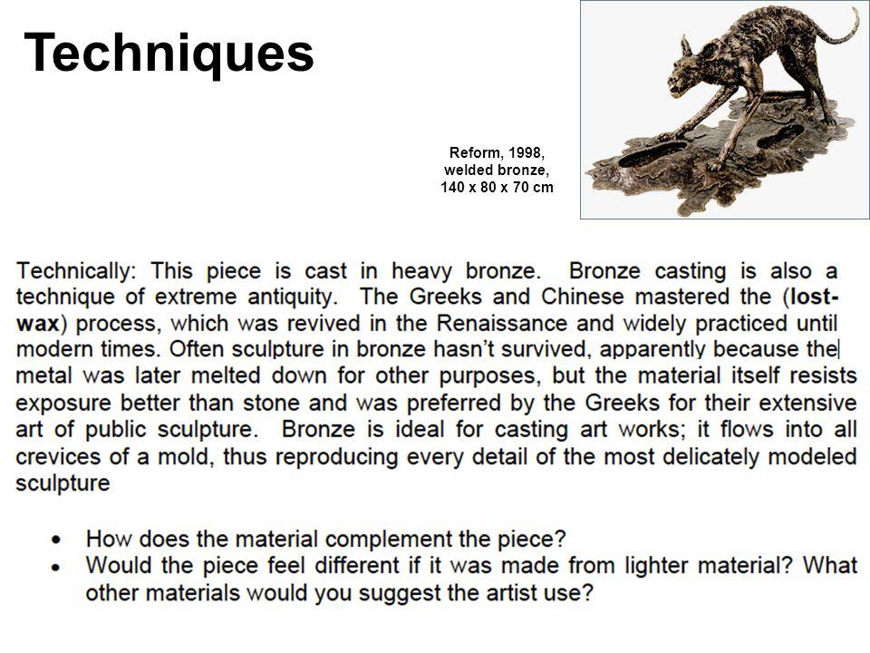 Reform, 1998, welded bronze, 140 x 80 x 70 cm Techniques