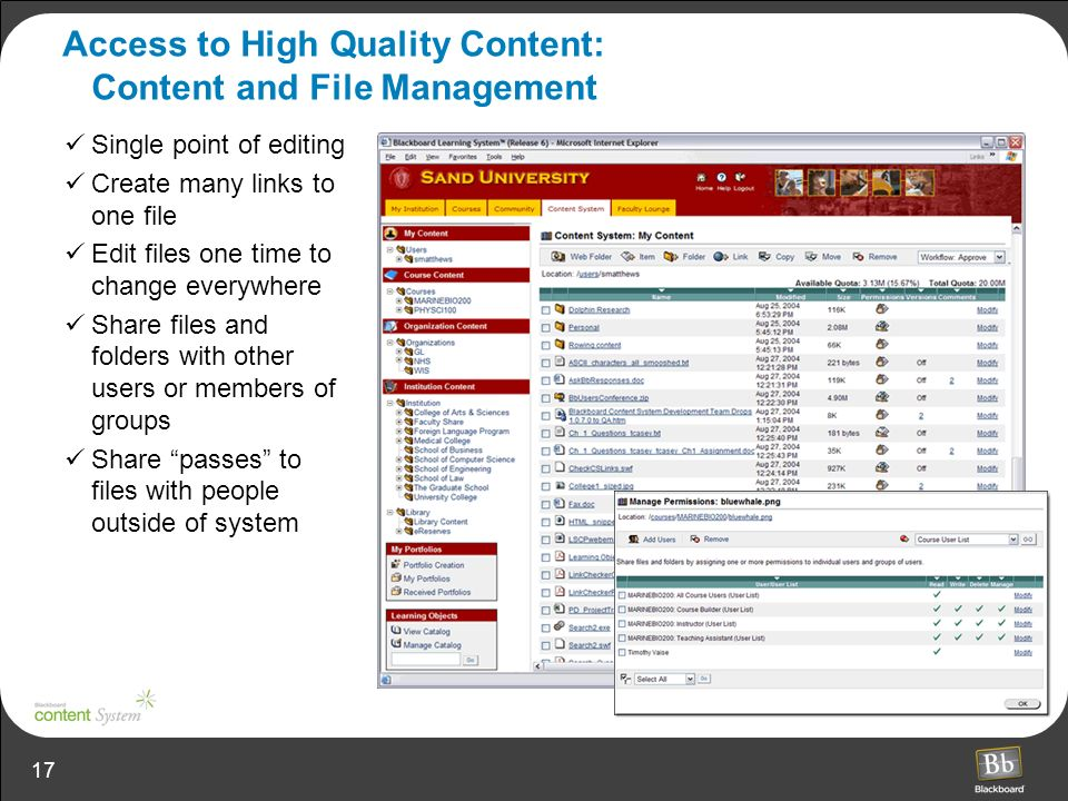 17 Access to High Quality Content: Content and File Management Single point of editing Create many links to one file Edit files one time to change eve
