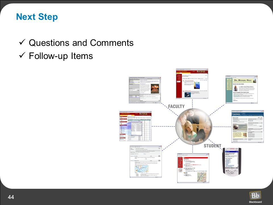 44 Next Step Questions and Comments Follow-up Items