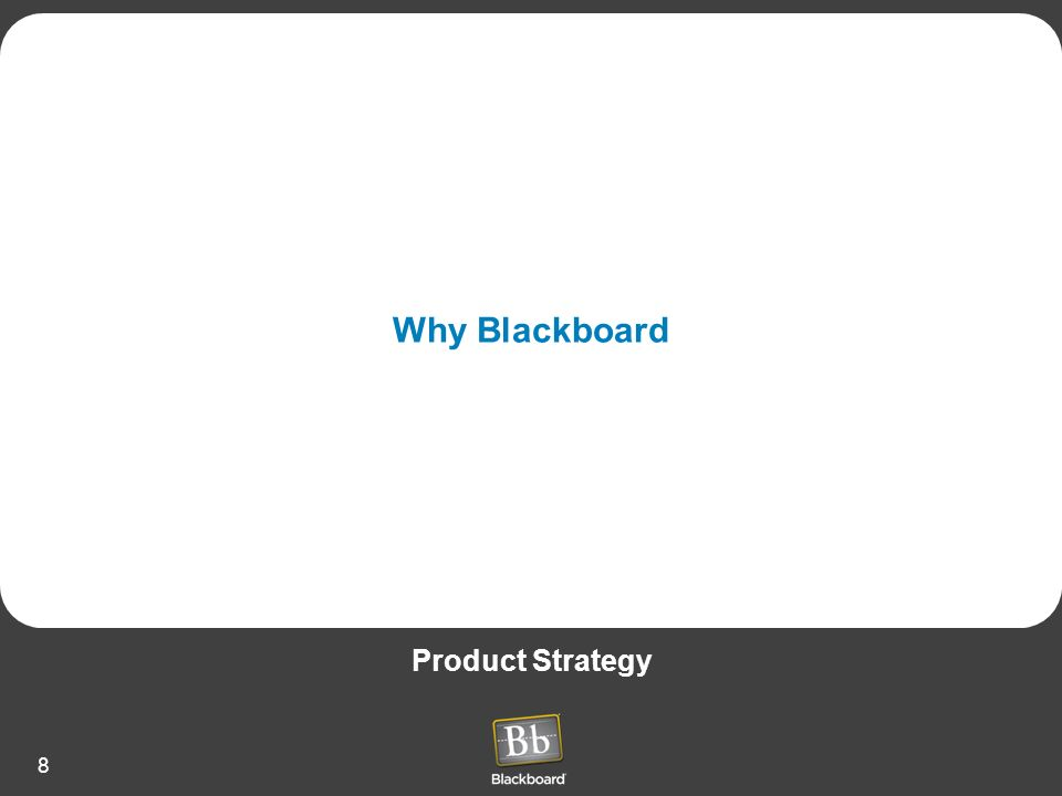 8 Why Blackboard Product Strategy