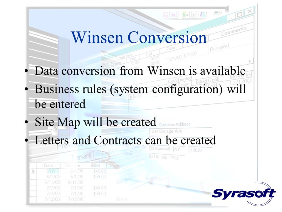 Winsen Conversion Data conversion from Winsen is available Business rules (system configuration) will be entered Site Map will be created Letters and Contracts can be created